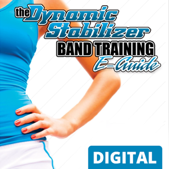 Dynamic Stabilizer Band Training E-Guide